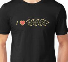I love Monsanto (light) Unisex T-Shirt