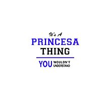It's a PRINCESA thing, you wouldn't understand !! by thestarmaker