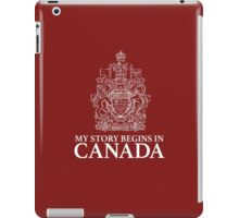 Cool 'My Story Begins in Canada' Coat of Arms T-Shirt and Gifts iPad Case/Skin
