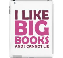 I Like Big Books and I Cannot Lie iPad Case/Skin