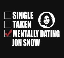Mentally Dating Jon Snow T-Shirt by Awesome Arts
