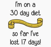 I'm On a 30 Day Diet by TheShirtYurt
