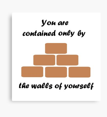 The Walls Of Yourself Canvas Print
