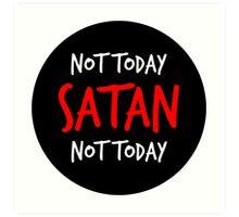 Not Today Satan! Art Print