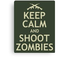 Keep Calm and Shoot Zombies Canvas Print