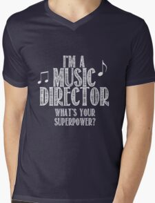 I'm a music director, what's your superpower Mens V-Neck T-Shirt