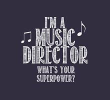 I'm a music director, what's your superpower Unisex T-Shirt