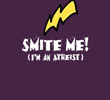 SMITE ME! I'm an atheist! (Dark backgrounds) Unisex T-Shirt