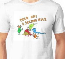 The 5 second rule Unisex T-Shirt