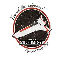 Travel The Universe!  Enlist as a Viper Pilot Today Photographic Print