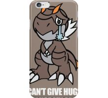Tyrunt Can't Give Hugs iPhone Case/Skin