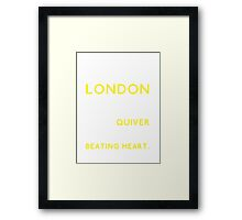 I need to get to know London Framed Print