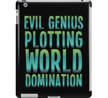 Evil Genius Plotting World Domination iPad Case/Skin
