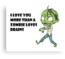 Geek Love: More than a Zombie Loves Brains Canvas Print