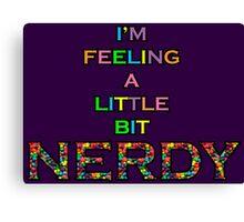 Feeling Nerdy Canvas Print