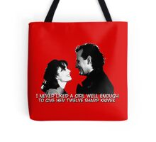 I never liked a girl well enough to give her twelve sharp knives.  Tote Bag