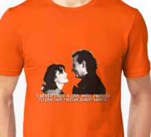 I never liked a girl well enough to give her twelve sharp knives.  Unisex T-Shirt