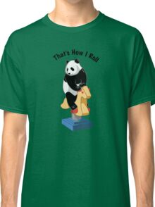 Panda Bear That's How I Roll Classic T-Shirt