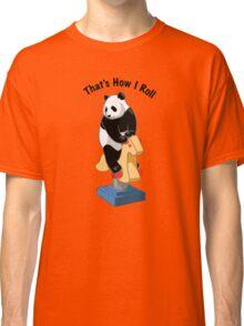 Panda Bear That's How I Roll Classic T-Shirt