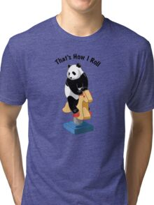 Panda Bear That's How I Roll Tri-blend T-Shirt