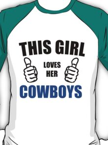 THIS GIRL LOVES HER COWBOYS T-Shirt
