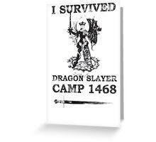 Dragon Slayer Camp 1468 Greeting Card