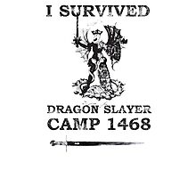 Dragon Slayer Camp 1468 Photographic Print