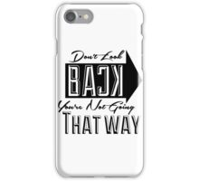 Don't Look Back iPhone Case/Skin