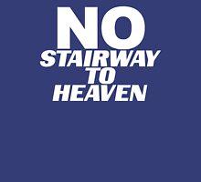 No Stairway? Denied! T-Shirt