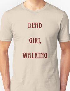 Dead Girl Walking Unisex T-Shirt