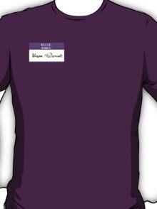 Hello, My Name is: Hiram McDaniels T-Shirt