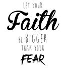 Faith Over Fear by tdjorgensen