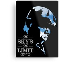 THE SKY'S THE LIMIT Metal Print