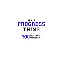 It's a PROGRESS thing, you wouldn't understand !! by thestarmaker