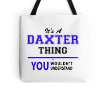 It's a DAXTER thing, you wouldn't understand !! Tote Bag