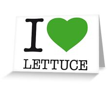 I ♥ LETTUCE Greeting Card