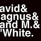 ∑gg√e|n: D'White, Rand M., David and Magnus by grubbanax
