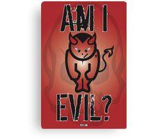 Am I Evil? Canvas Print
