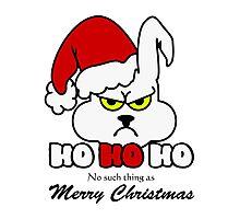 HoHoHo - Bunny, the grumpy X-Mas Temp Photographic Print
