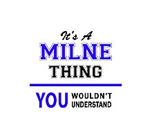 It's a MILNE thing, you wouldn't understand !! Photographic Print