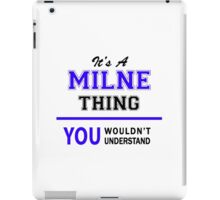 It's a MILNE thing, you wouldn't understand !! iPad Case/Skin