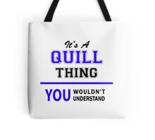 QUILL,  thing,  you,  wouldn't,  understand, lifestyle, black Tote Bag