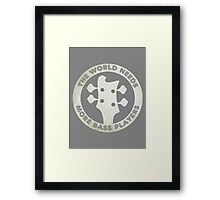 For Bass Players Framed Print