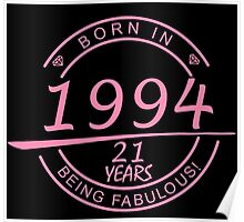 born in 1994... 21 years being fabulous! Poster