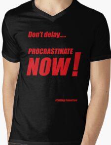 Procrastinate now!! Mens V-Neck T-Shirt