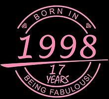 born in 1998... 17 years being fabulous! by birthdaytees