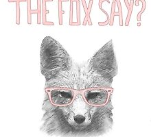 What does the fox say? by Julien Missaire