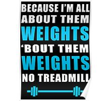 I'M ALL ABOUT THEM WEIGHTS NO TREADMILL GYM MASHUP Poster