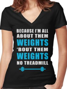 I'M ALL ABOUT THEM WEIGHTS NO TREADMILL GYM MASHUP Women's Fitted V-Neck T-Shirt