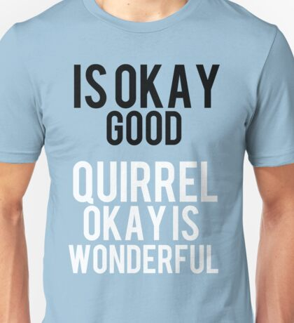 12 Days of StarKid: Is Okay Good Unisex T-Shirt